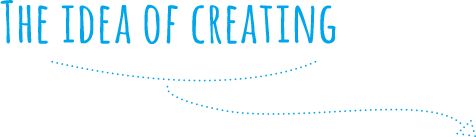 The idea of creating